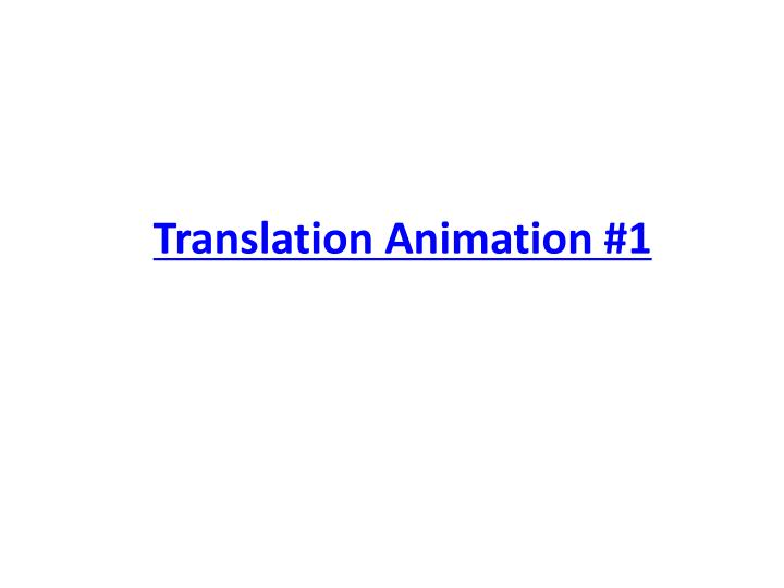 Translation Animation #1