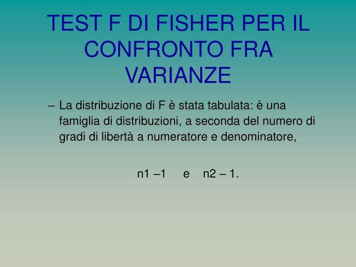 TEST F DI FISHER PER IL CONFRONTO FRA VARIANZE