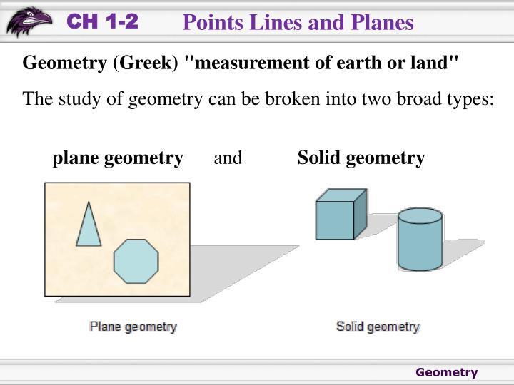 "Geometry (Greek) ""measurement of earth or land"""