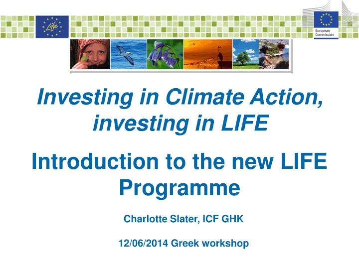 Investing in climate action investing in life introduction to the new life programme