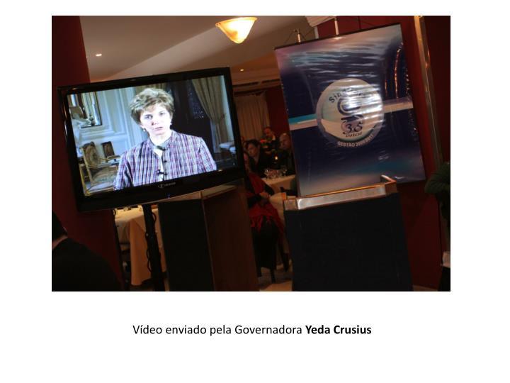 Vídeo enviado pela Governadora