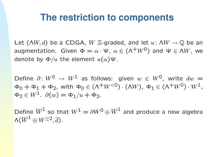 The restriction to components