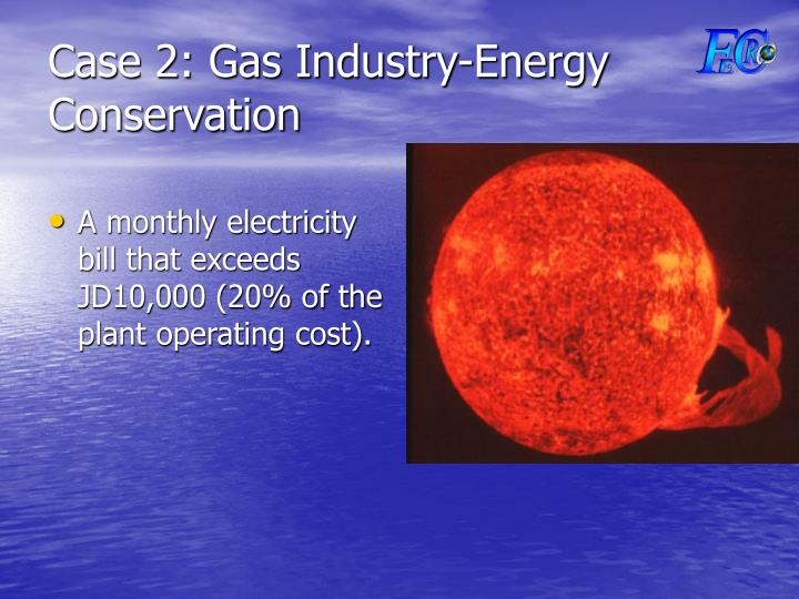 Case 2: Gas Industry-Energy Conservation