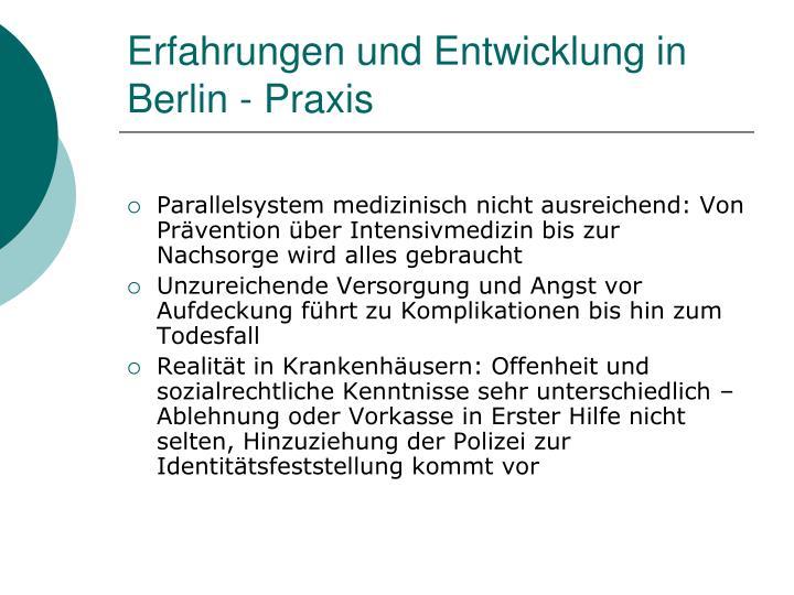 Erfahrungen und Entwicklung in Berlin - Praxis