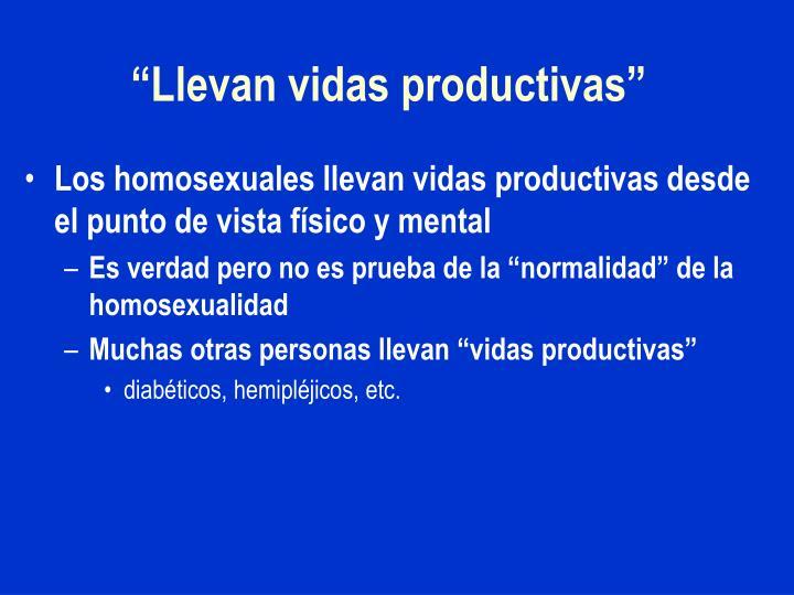 """""""Llevan vidas productivas"""""""