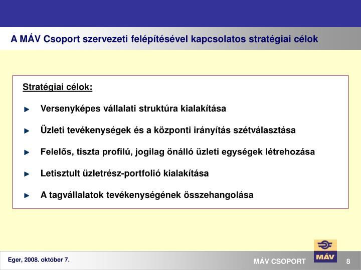 A MÁV Csoport szervezeti felépítésével kapcsolatos stratégiai célok