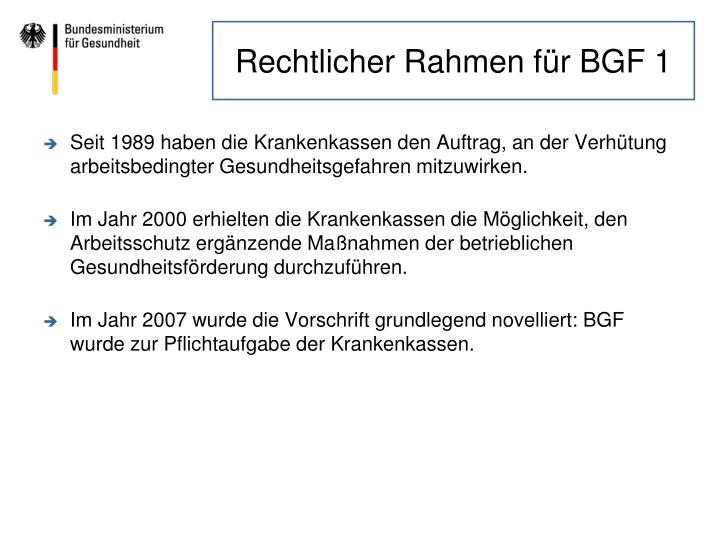 Rechtlicher Rahmen für BGF 1