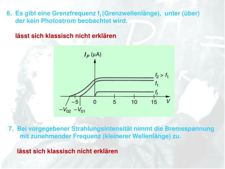 6.  Es gibt eine Grenzfrequenz f