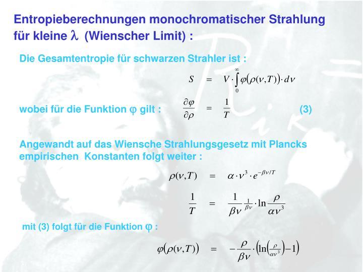 Entropieberechnungen monochromatischer Strahlung
