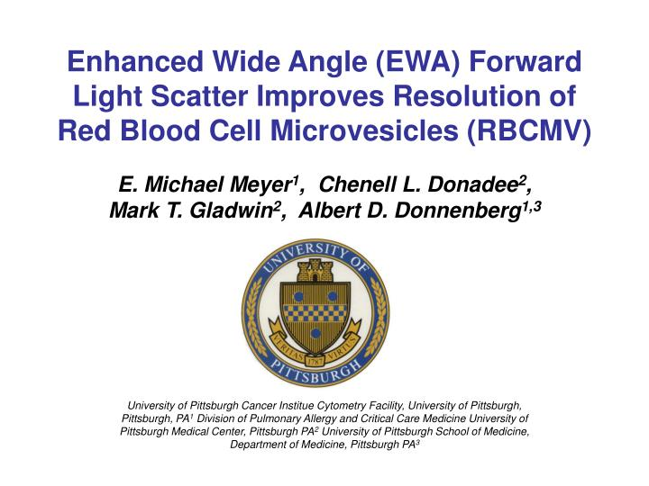 Enhanced Wide Angle (EWA) Forward Light Scatter Improves Resolution of Red Blood Cell Microvesicles ...