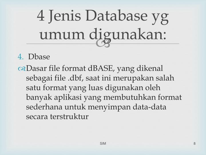 4 Jenis Database yg umum digunakan: