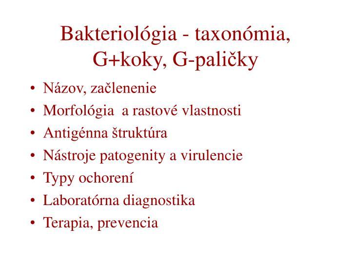 Bakteriológia - taxonómia, G+koky, G-paličky