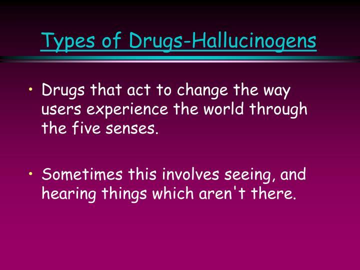 Types of Drugs-Hallucinogens
