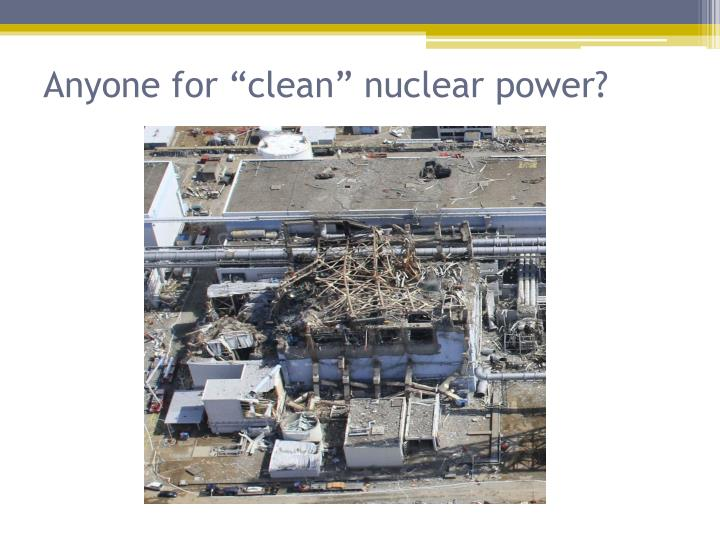 Anyone for clean nuclear power