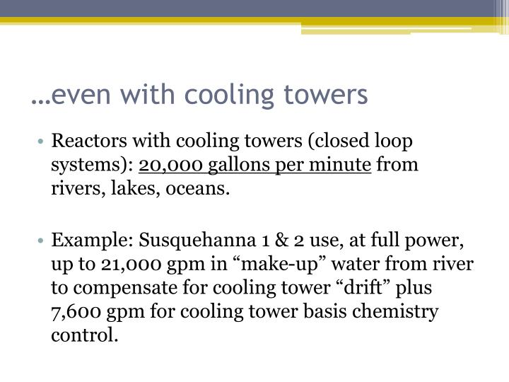 …even with cooling towers