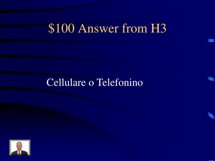 $100 Answer from H3