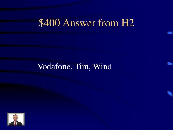 $400 Answer from H2