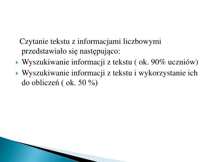 Czytanie tekstu z informacjami liczbowymi przedstawiało się następująco: