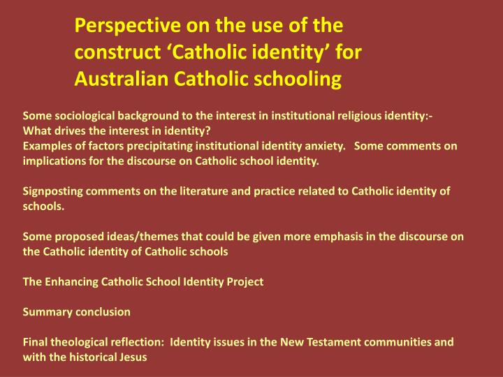 Perspective on the use of the construct 'Catholic identity' for Australian Catholic schooling