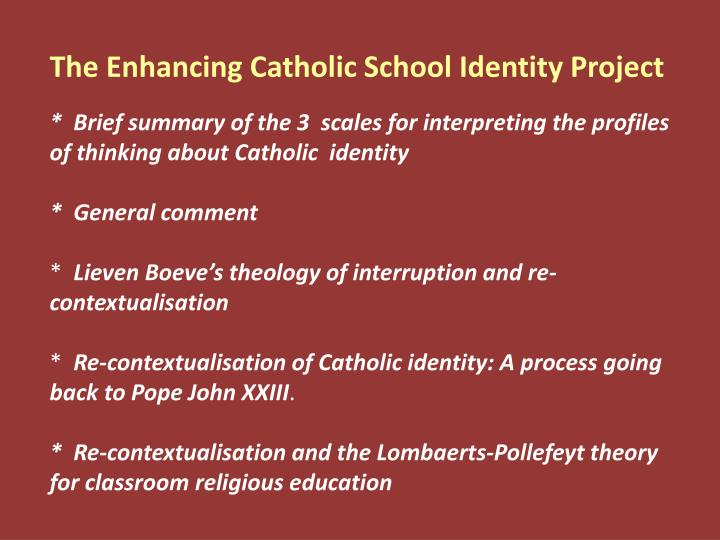 The Enhancing Catholic School Identity Project