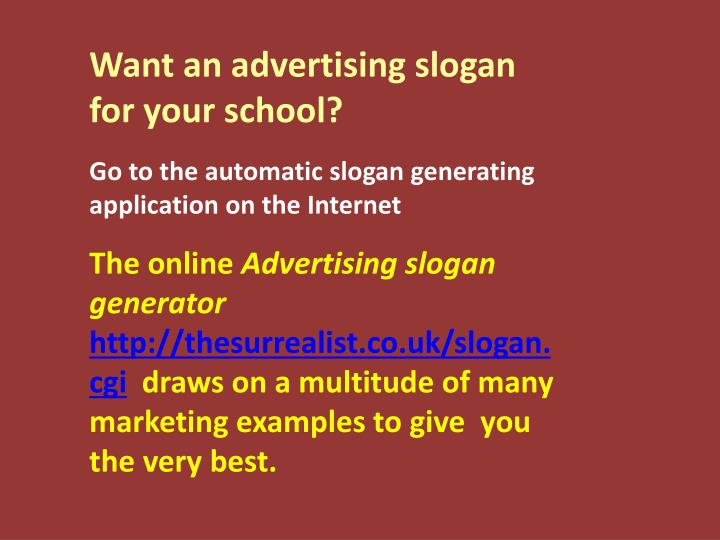 Want an advertising slogan for your school?
