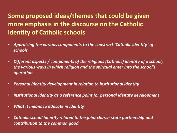 Some proposed ideas/themes that could be given more emphasis in the discourse on the Catholic identity of Catholic