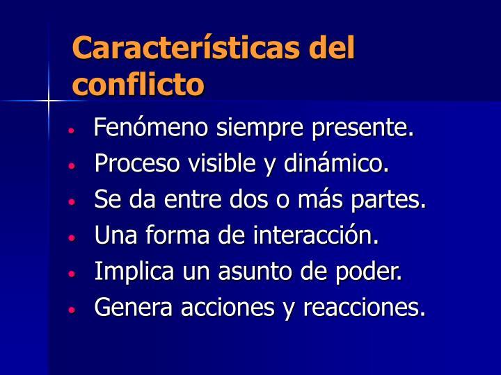Características del conflicto