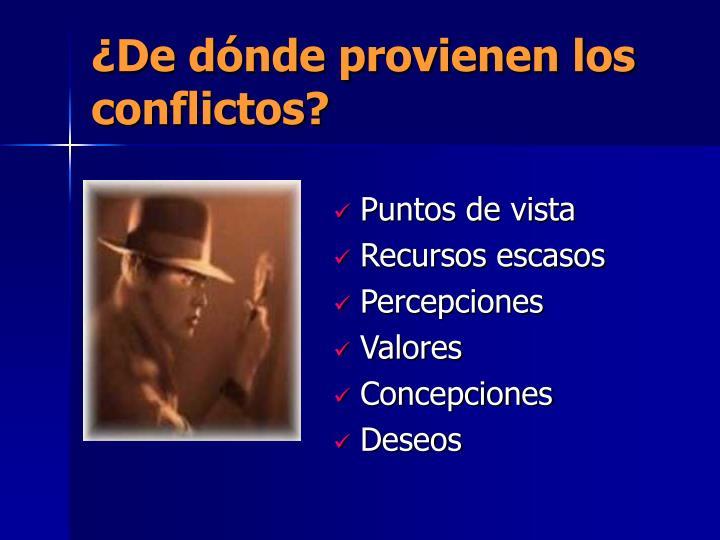 ¿De dónde provienen los conflictos?