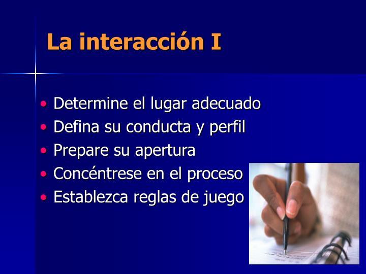 La interacción I