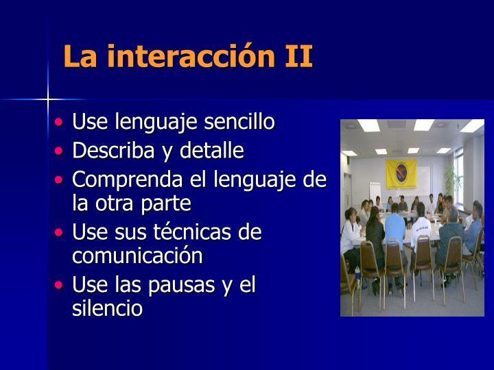 La interacción II