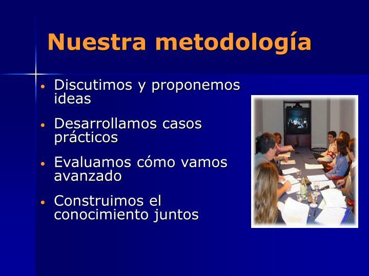 Nuestra metodología