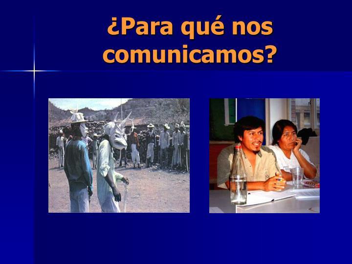 ¿Para qué nos comunicamos?