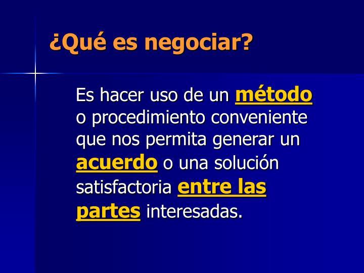 ¿Qué es negociar?