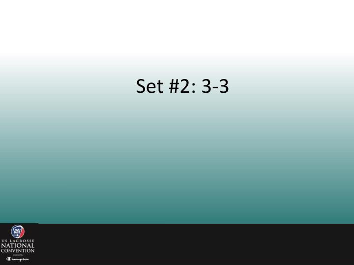 Set #2: 3-3