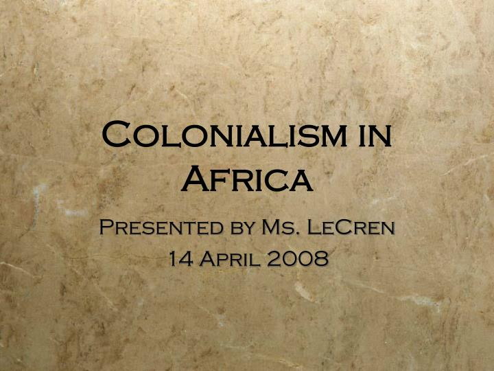 colonialism and imperialism somalia essay In the 20th century, europeans overtook africa through imperialism and infused  their  why do you believe it was colonized much later than other continents.