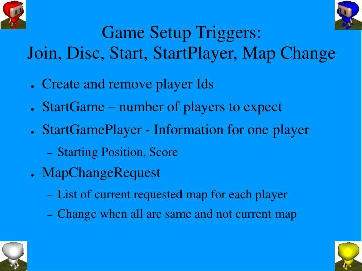 Game Setup Triggers: