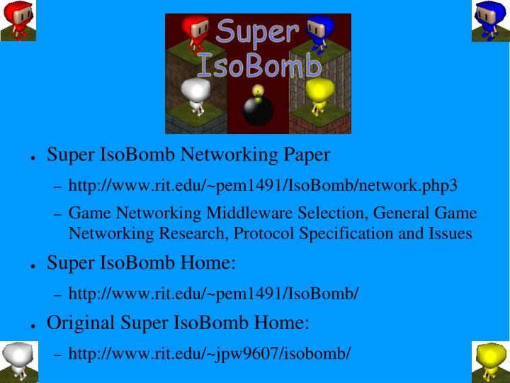 Super IsoBomb Networking Paper
