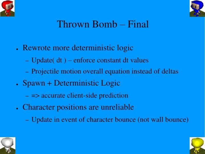 Thrown Bomb – Final