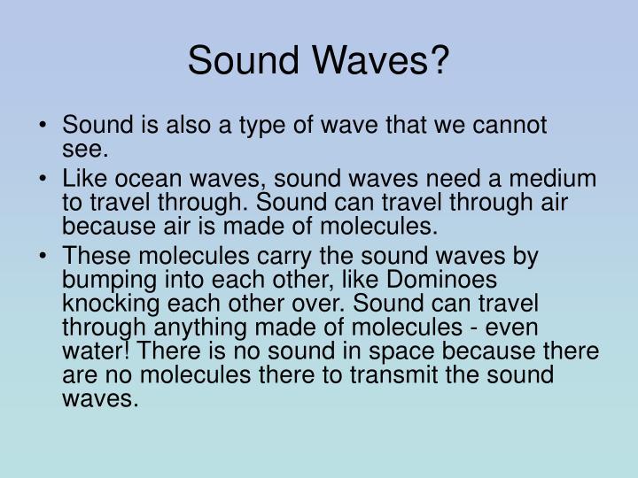 Sound Waves?