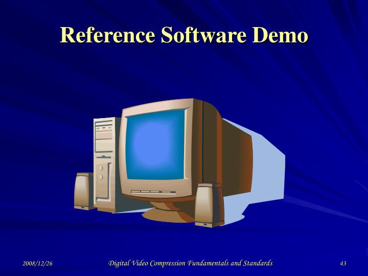 Reference Software Demo