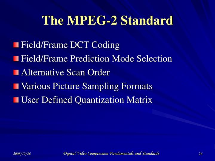 The MPEG-2 Standard