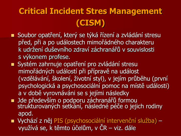 Critical Incident Stres Management (CISM)