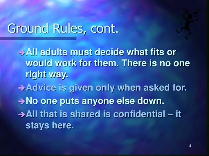 Ground Rules, cont.