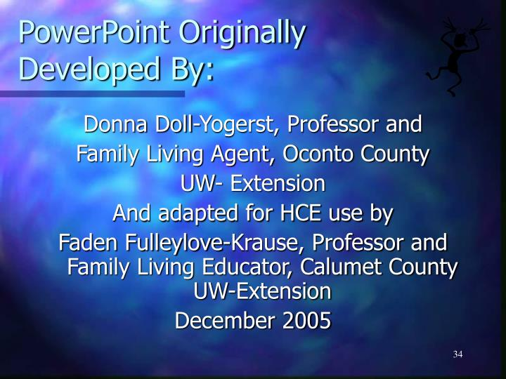 PowerPoint Originally Developed By: