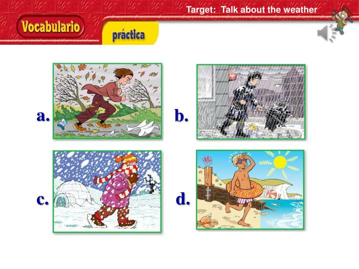 Target:  Talk about the weather