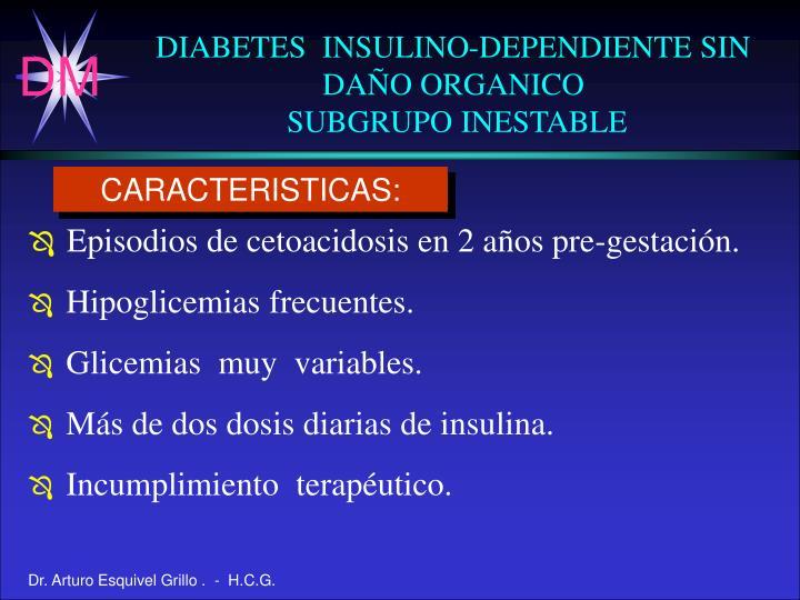 DIABETES  INSULINO-DEPENDIENTE SIN DAÑO ORGANICO