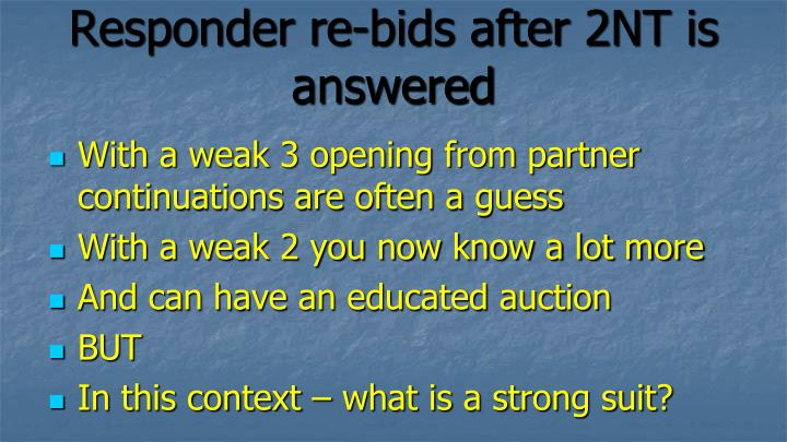 Responder re-bids after 2NT is answered