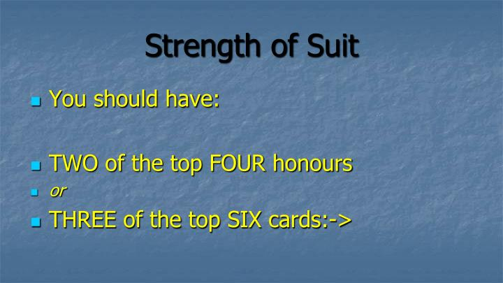 Strength of Suit