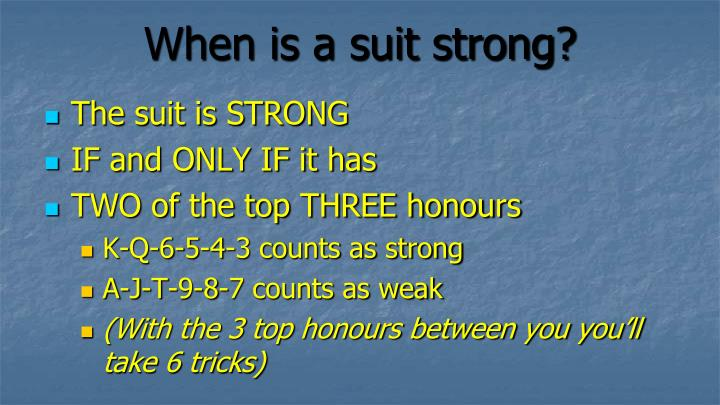 When is a suit strong?