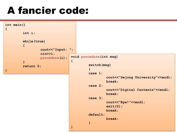 A fancier code: